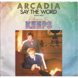 Arcadia - Say The Word 7""